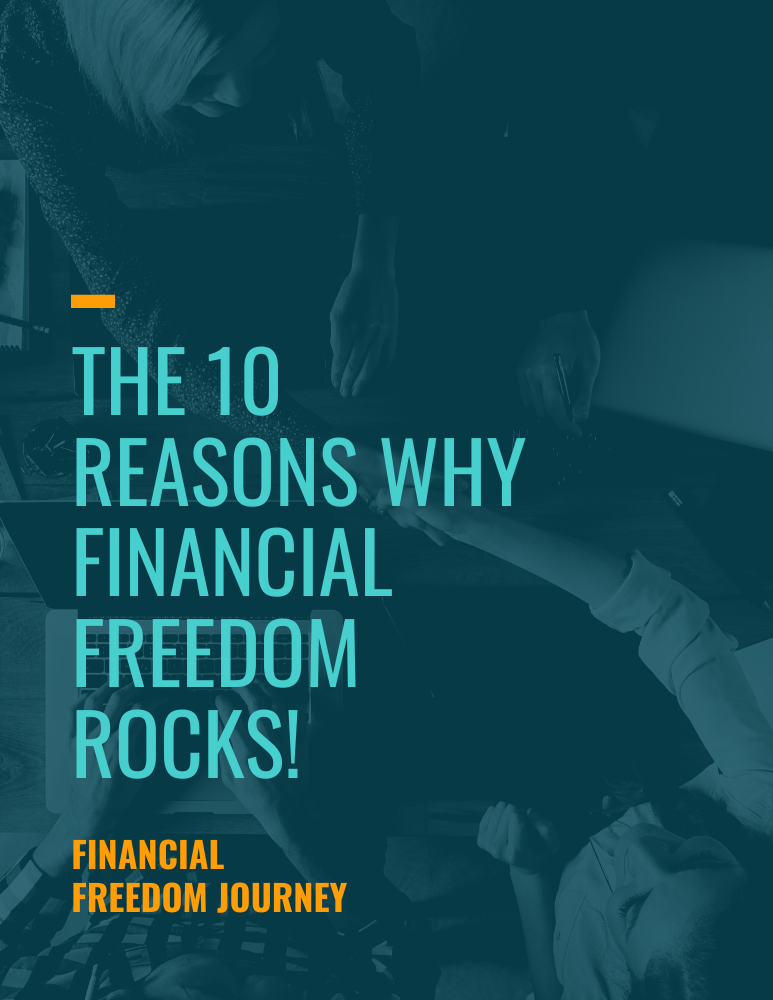10 Reasons Why Financial Freedom Rock!